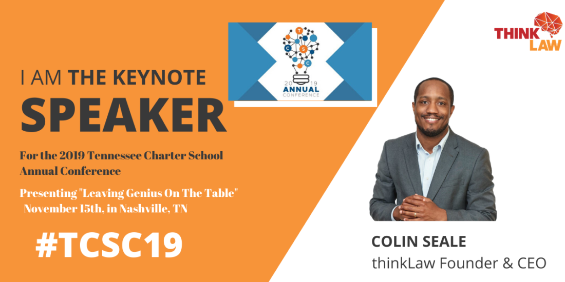 thinkLaw Founder & CEO Colin Seale, Presenting Keynote address at the 2019 TN Charter School Conference!