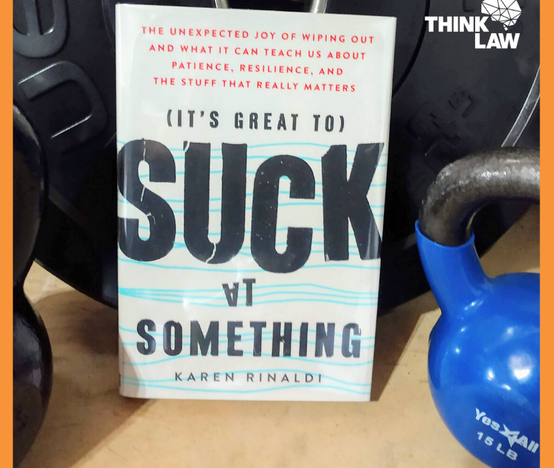 200ish Word Book Report: It's Great to Suck at Something by Karen Rinaldi